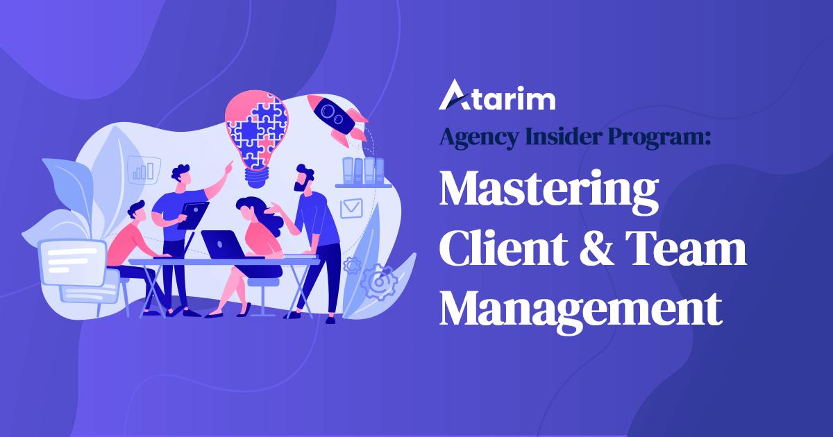 Mastering Client & Team Management